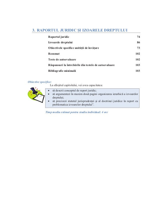 3. RAPORTUL JURIDIC ùI IZOARELE DREPTULUI Obiective specifice: La sfârúitul capitolului, vei avea capacitatea: • să descri...