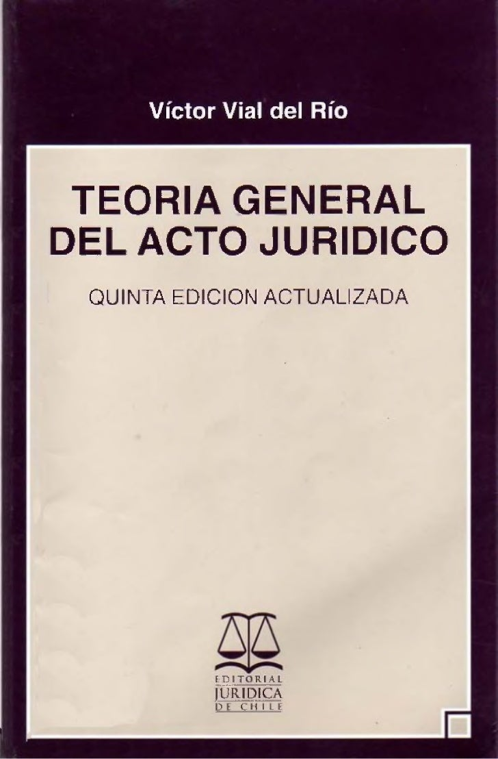 TEORIA GENERALDEL ACTO JURIDICO QUINTA EDICION ACTUALIZADA           E. DI T O RIAL           JURiDjÇ           DE CHILE
