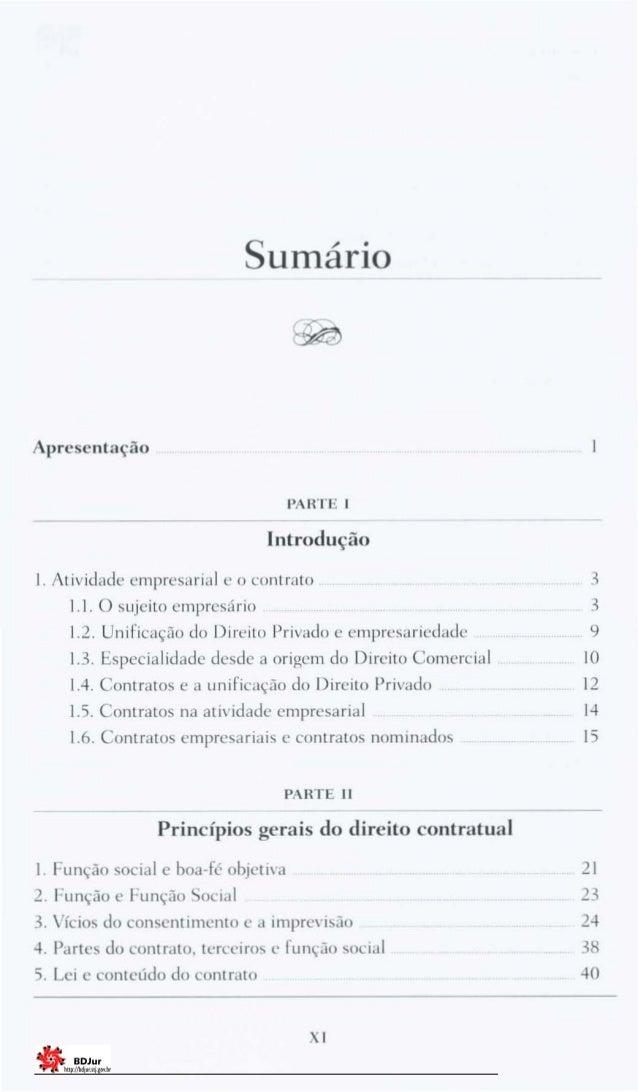 Sumário Apresentação PAIlTE I Introdução I. Atividade empresarial e O contrato 1.1. O sujeito empresário 1.2. Unificação d...