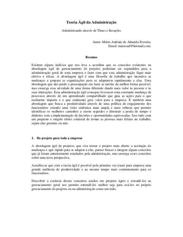 Teoria Ágil da Administração Administrando através de Times e Iterações Autor: Mário Antônio de Almeida Ferreira. Email: m...