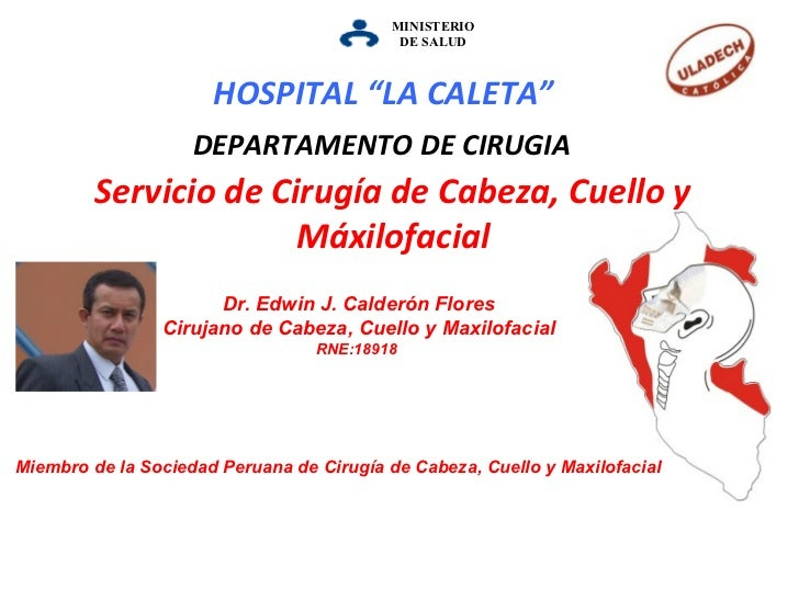 MINISTERIO DE   SALUD Servicio de Cirugía de Cabeza, Cuello y Máxilofacial DEPARTAMENTO DE CIRUGIA Dr. Edwin J. Calderón F...