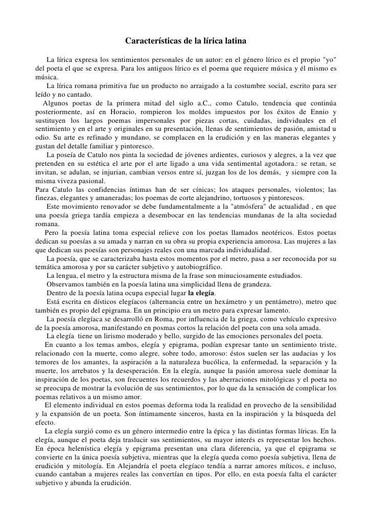 Características de la lírica latina      La lírica expresa los sentimientos personales de un autor: en el género lírico es...