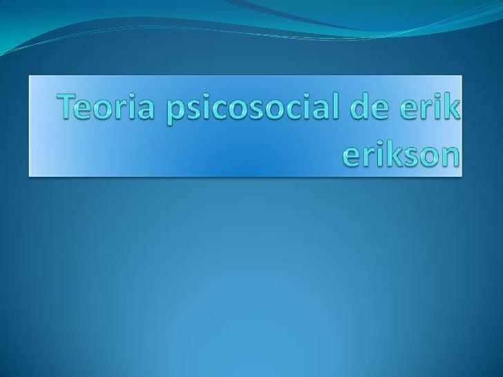 Teoria Psicosocial De Erik Erikson