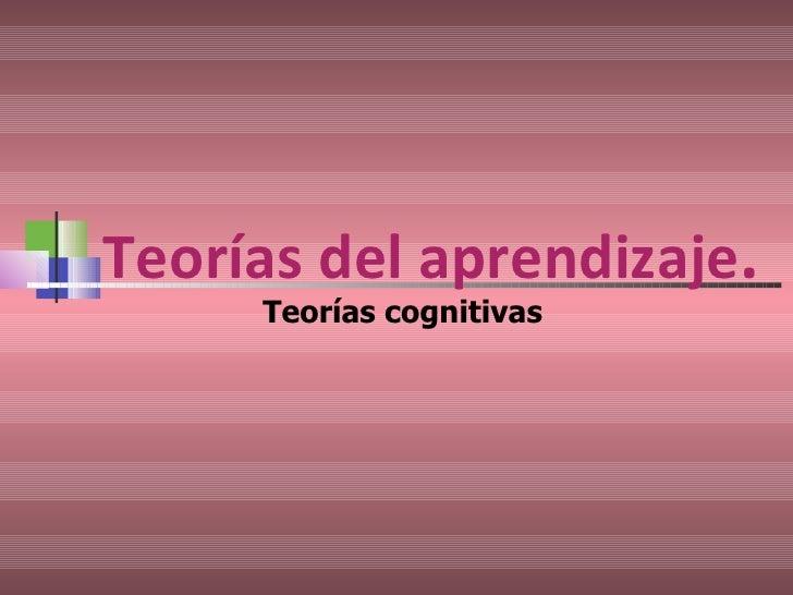 Teorias Del Aprendizaje Cognitivo1
