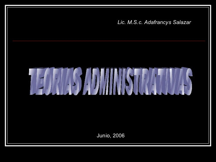 TEORIAS ADMINISTRATIVAS Junio, 2006