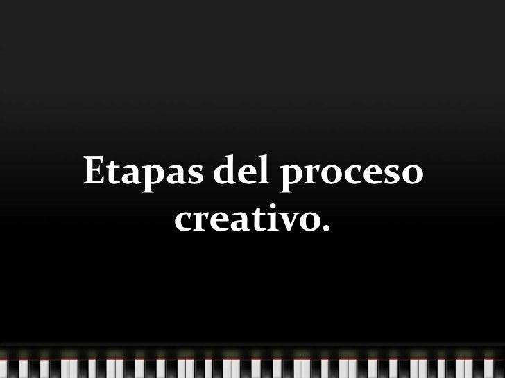 Etapas del proceso creativo.<br />