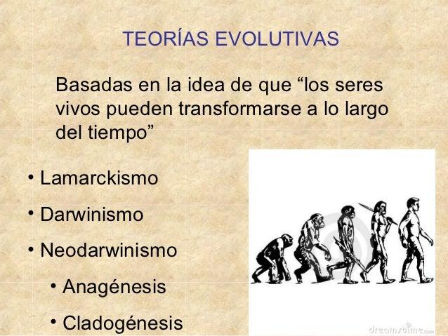 """TEORÍAS EVOLUTIVAS  Basadas en la idea de que """"los seres  vivos pueden transformarse a lo largo  del tiempo""""• Lamarckismo•..."""