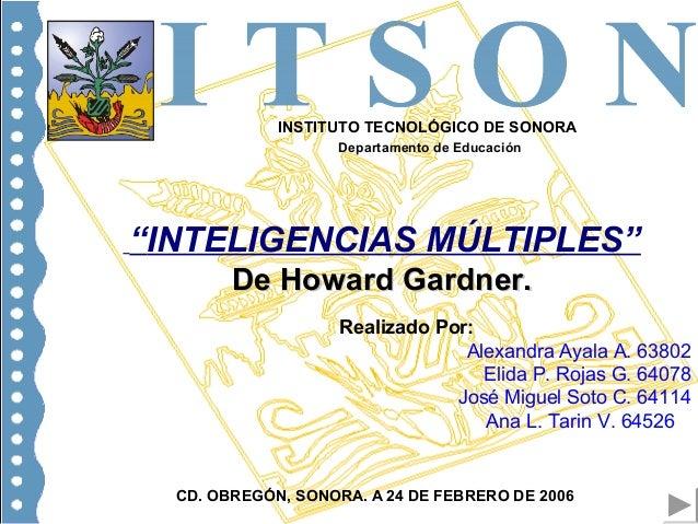 INSTITUTO TECNOLÓGICO DE SONORA Departamento de Educación Realizado Por: Alexandra Ayala A. 63802 Elida P. Rojas G. 64078 ...