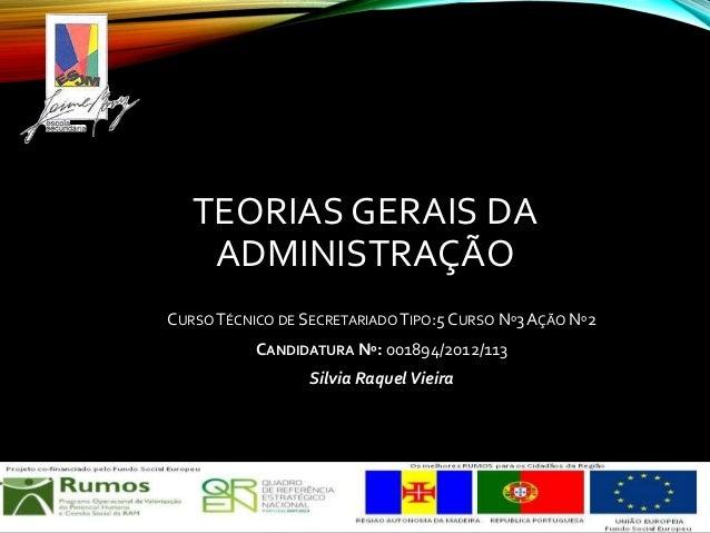 TEORIAS GERAIS DA ADMINISTRAÇÃO CURSO TÉCNICO DE SECRETARIADO TIPO:5 CURSO Nº3 AÇÃO Nº2 CANDIDATURA Nº: 001894/2012/113 Si...
