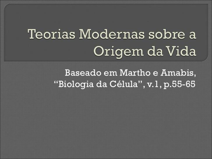 """Baseado em Martho e Amabis,""""Biologia da Célula"""", v.1, p.55-65"""