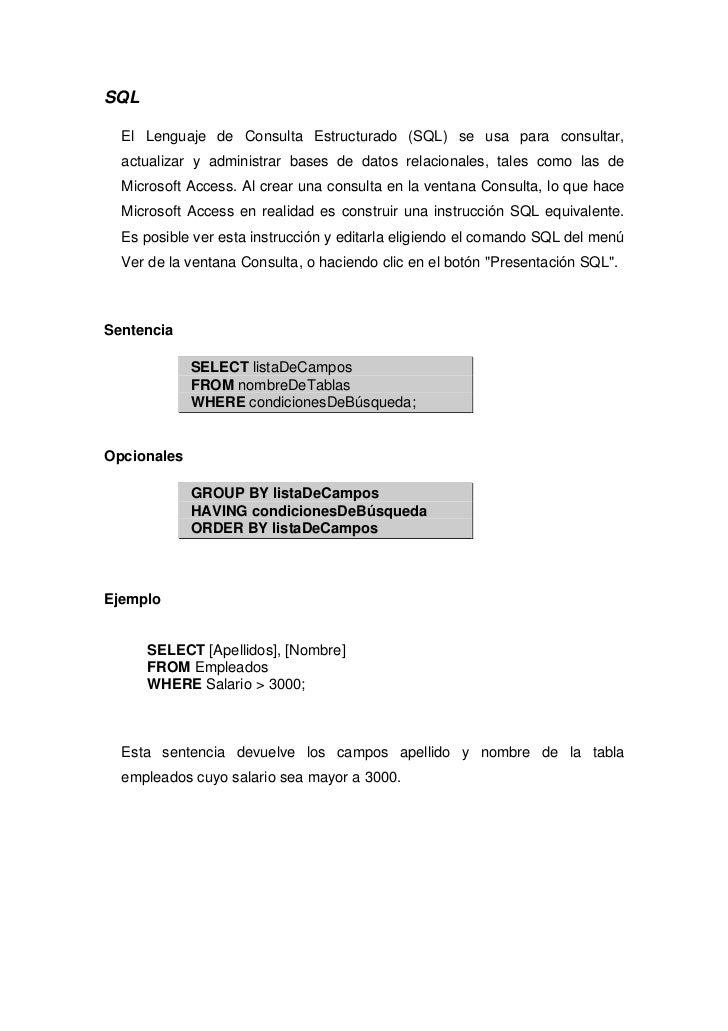 SQL  El Lenguaje de Consulta Estructurado (SQL) se usa para consultar,  actualizar y administrar bases de datos relacional...