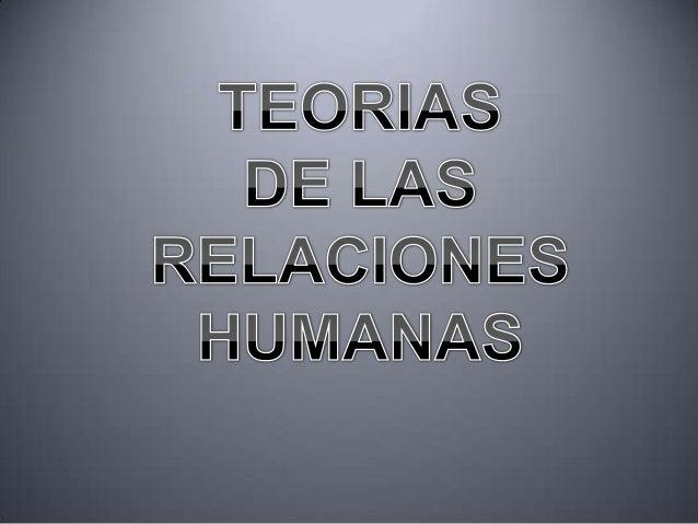 Teorias  relaciones humanas