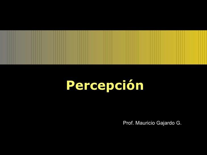 Teoria Y Leyes Percepcion