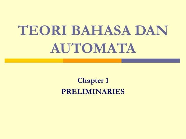 TEORI BAHASA DAN AUTOMATA Chapter 1 PRELIMINARIES