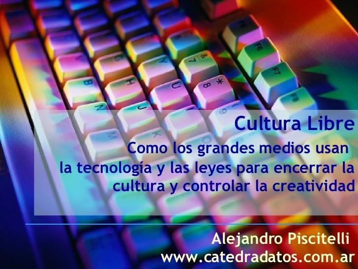 Cultura Libre Como los grandes medios usan   la tecnolog ía y las leyes para encerrar la cultura y controlar la creativida...