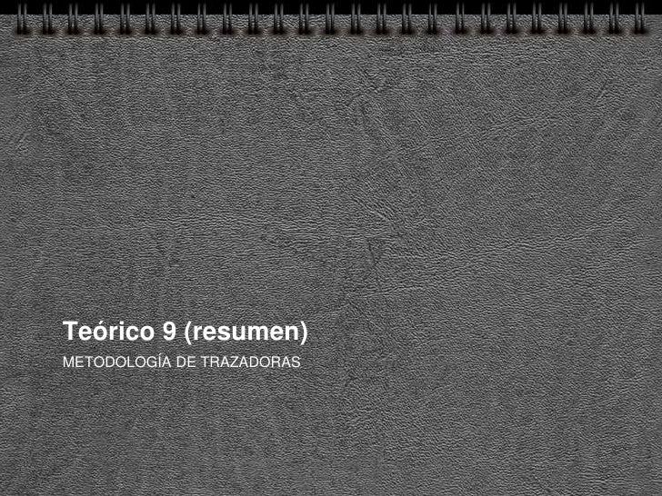 Teórico 9 (resumen) METODOLOGÍA DE TRAZADORAS