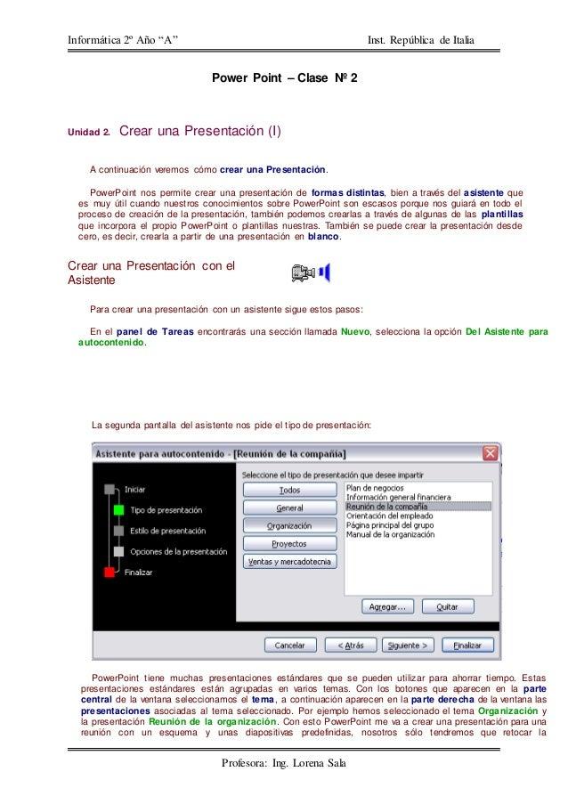 """Informática 2º Año """"A"""" Inst. República de Italia Profesora: Ing. Lorena Sala Power Point – Clase Nº 2 Unidad 2. Crear una ..."""