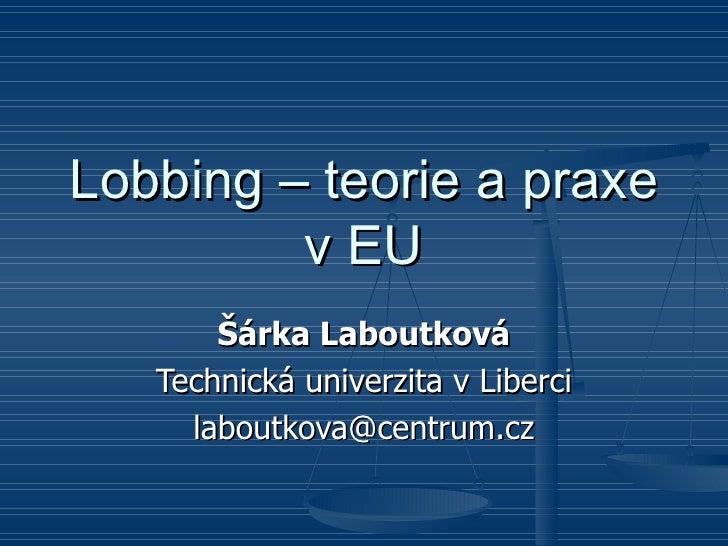 Teorie a praxe  lobbování v EU