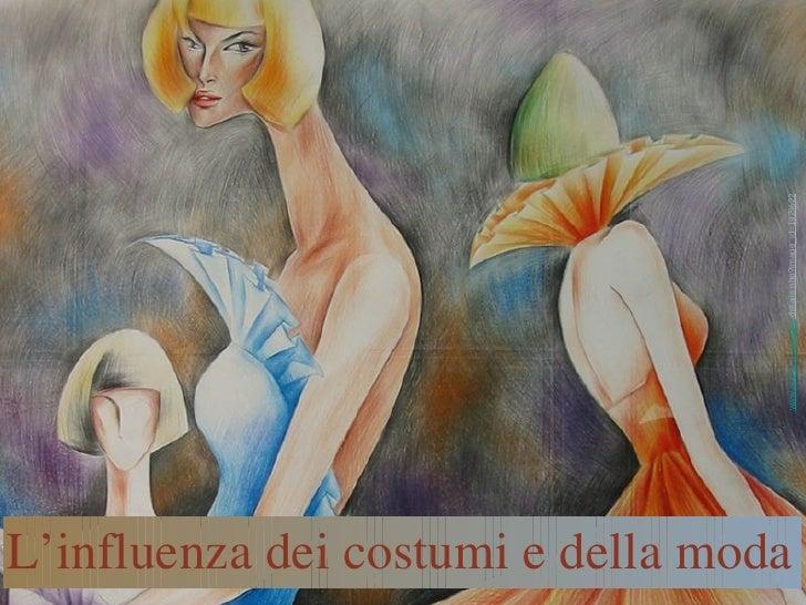www.aougu.net/match/  details.php?image_id=192%22 L'influenza dei costumi e della moda
