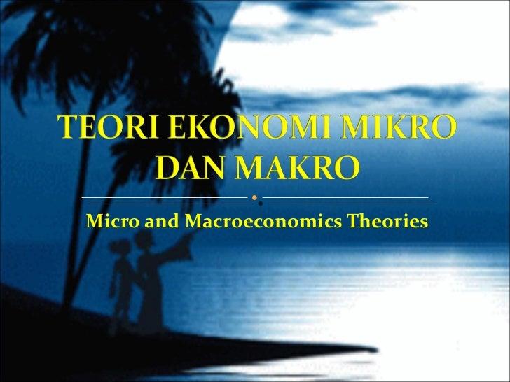 Teori ekonomi mikro dan makro