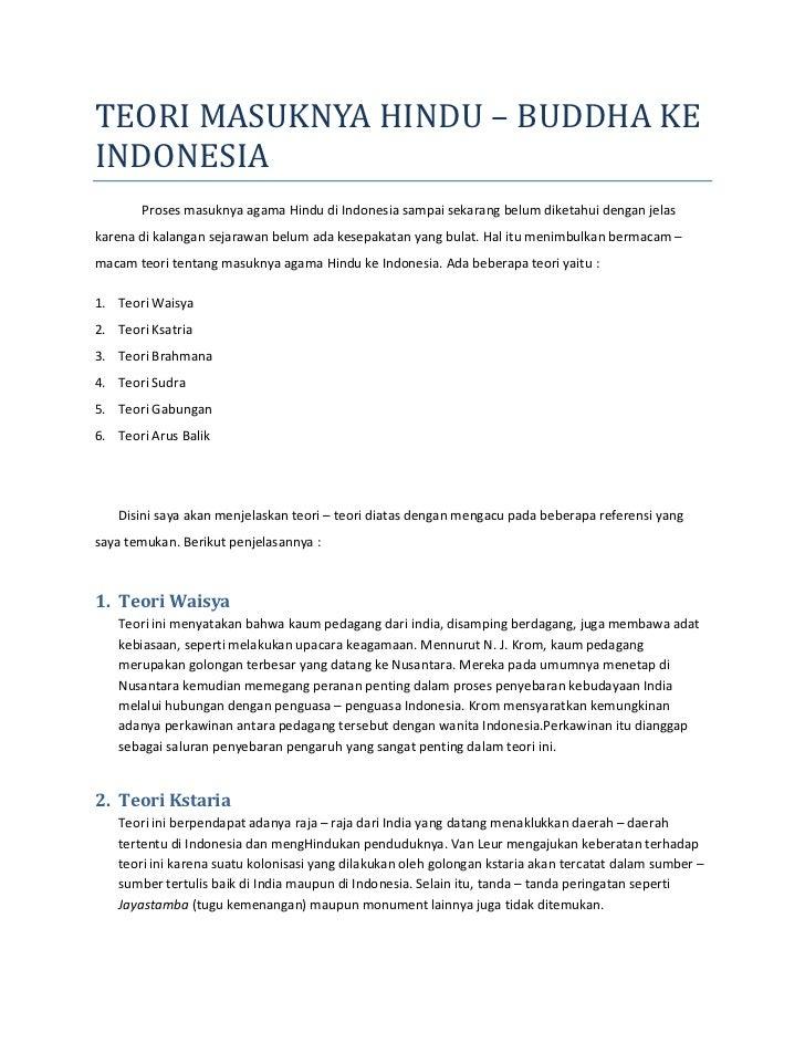 TEORI MASUKNYA HINDU – BUDDHA KE INDONESIA<br />Proses masuknya agama Hindu di Indonesia sampai sekarang belum diketahui d...