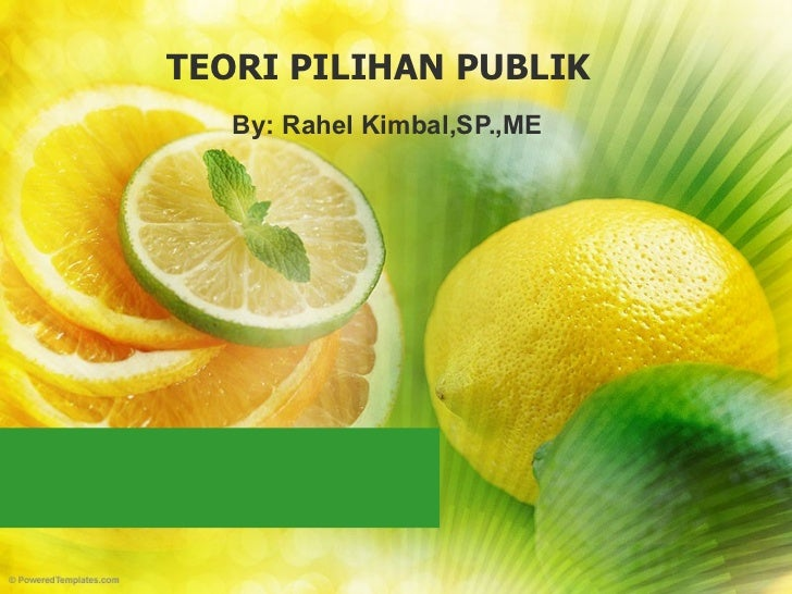 TEORI PILIHAN PUBLIK By: Rahel Kimbal,SP.,ME