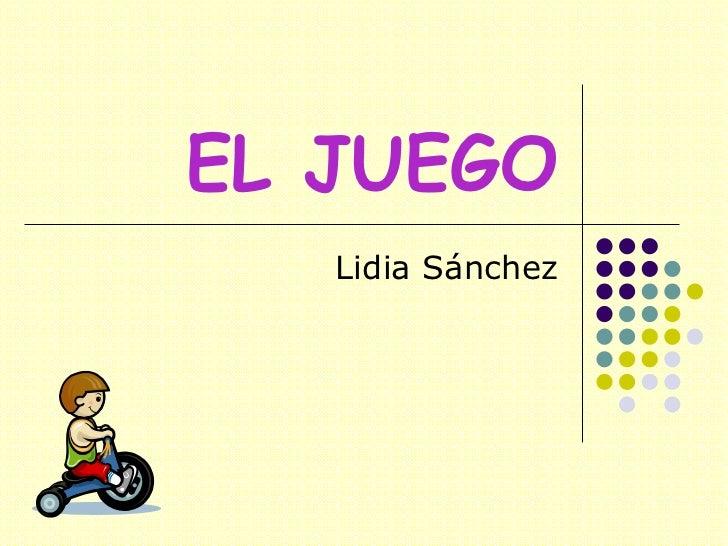 EL JUEGO Lidia Sánchez