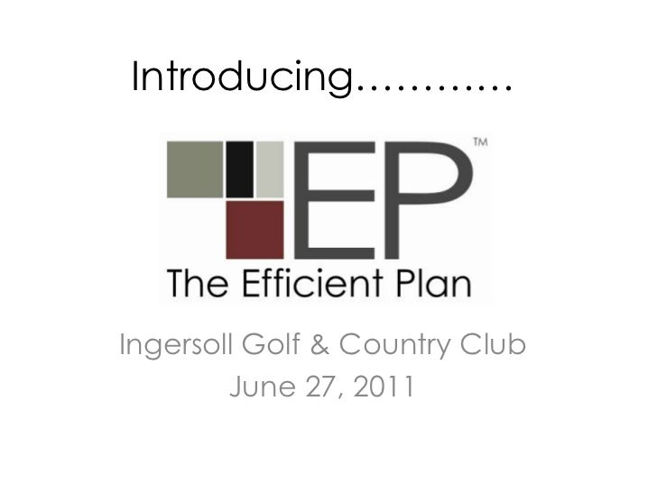 Introducing…………<br />Ingersoll Golf & Country Club<br />June 27, 2011<br />