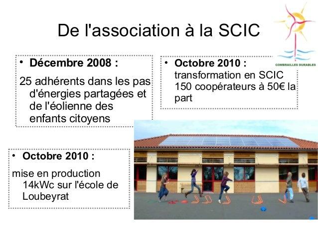 De l'association à la SCIC  Décembre 2008 : 25 adhérents dans les pas d'énergies partagées et de l'éolienne des enfants c...