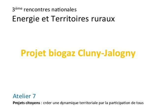 3èmerencontresna-onales EnergieetTerritoiresruraux Atelier7 Projetscitoyens:créerunedynamiqueterritorialepar...