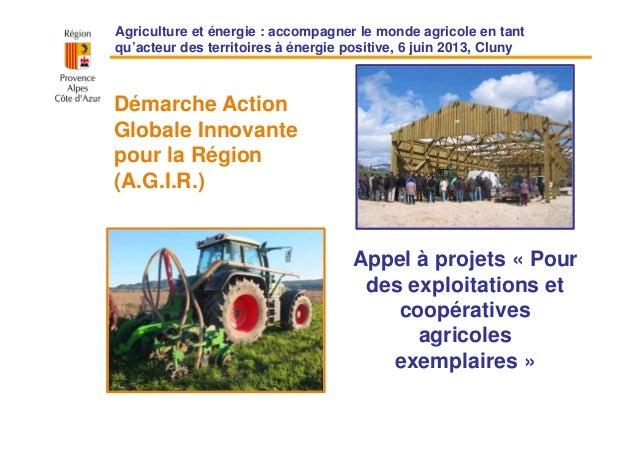 Agriculture et énergie : accompagner le monde agricole en tant qu'acteur des territoires à énergie positive, 6 juin 2013, ...