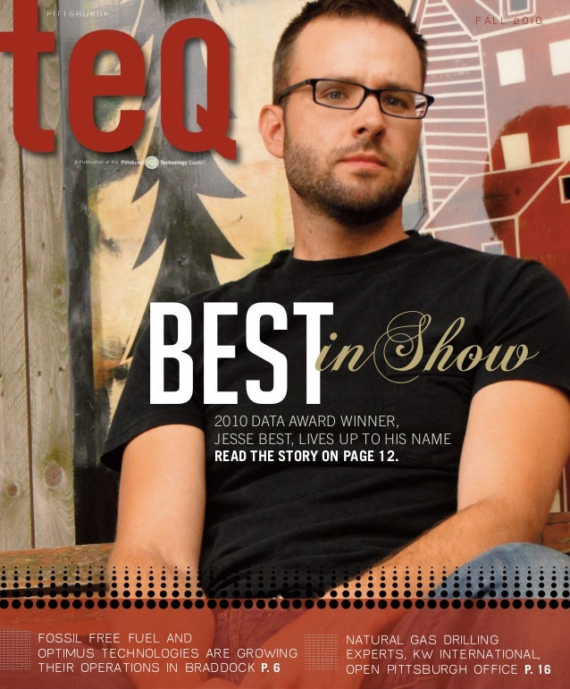 P I T T S B U R G H A Publication of the F A L L 2 0 1 0 2010 DATA AWARD WINNER, JESSE BEST, LIVES UP TO HIS NAME READ THE...