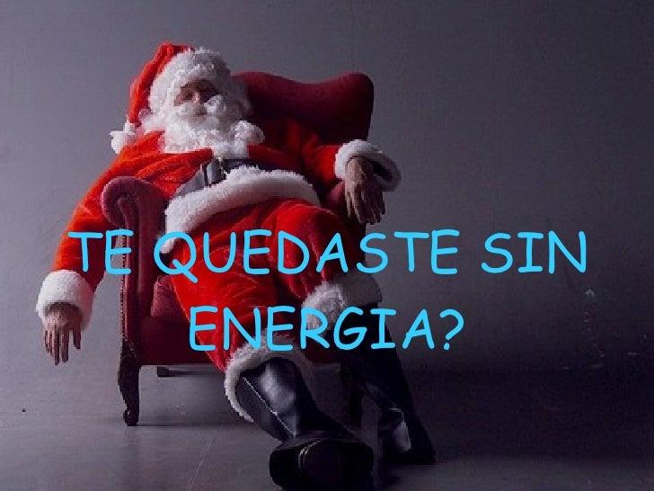 TE QUEDASTE SIN ENERGIA?