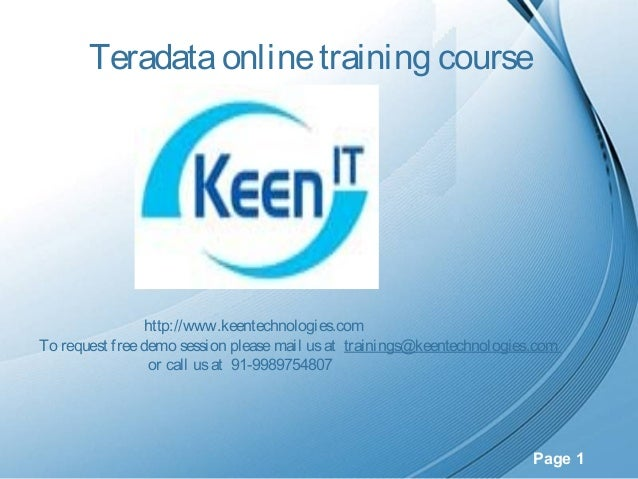 Teradata online training course  http://www.keentechnologies.com To request free demo session please mail us at trainings@...
