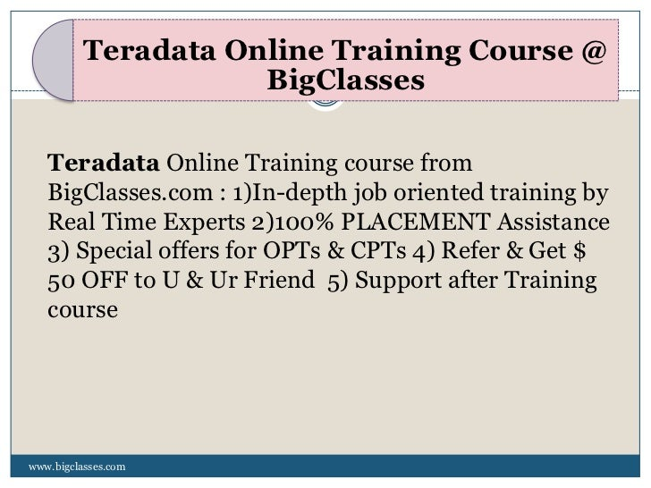 Teradata Online Training Course @                     BigClasses   Teradata Online Training course from   BigClasses.com :...