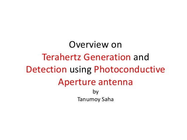 Terahertz generation and detection using aperture antenna