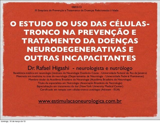 08/03/13                                III Simpósio de Prevenção e Tratamento de Doenças Relacionadas à Idade         O E...
