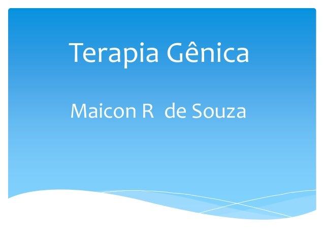 Terapia Gênica Maicon R de Souza