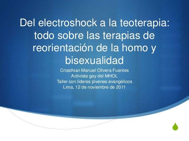 Del electroshock a la teoterapia: todo sobre las terapias de reorientación de la homo y bisexualidad Crissthian Manuel Oli...