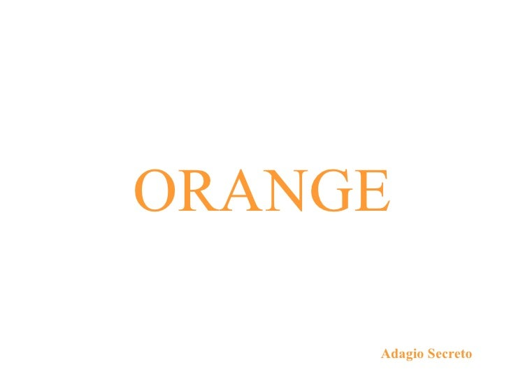 ORANGE Adagio Secreto