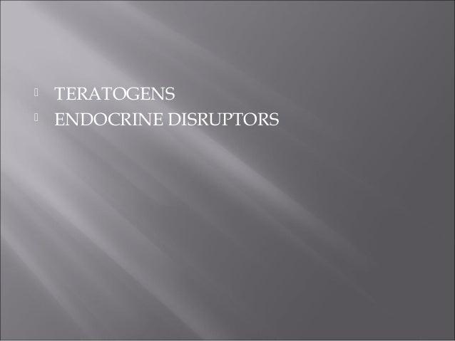    TERATOGENS ENDOCRINE DISRUPTORS