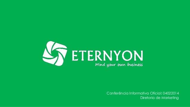 Conferência Informativa Oficial: 04022014 Diretoria de Marketing