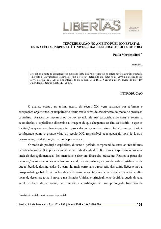 TERCEIRIZAÇÃO NO AMBITO PÚBLICO ESTATAL – ESTRATÉGIA (IM)POSTA À UNIVERSIDADE FEDERAL DE JUIZ DE FORA Paula Martins Sirell...