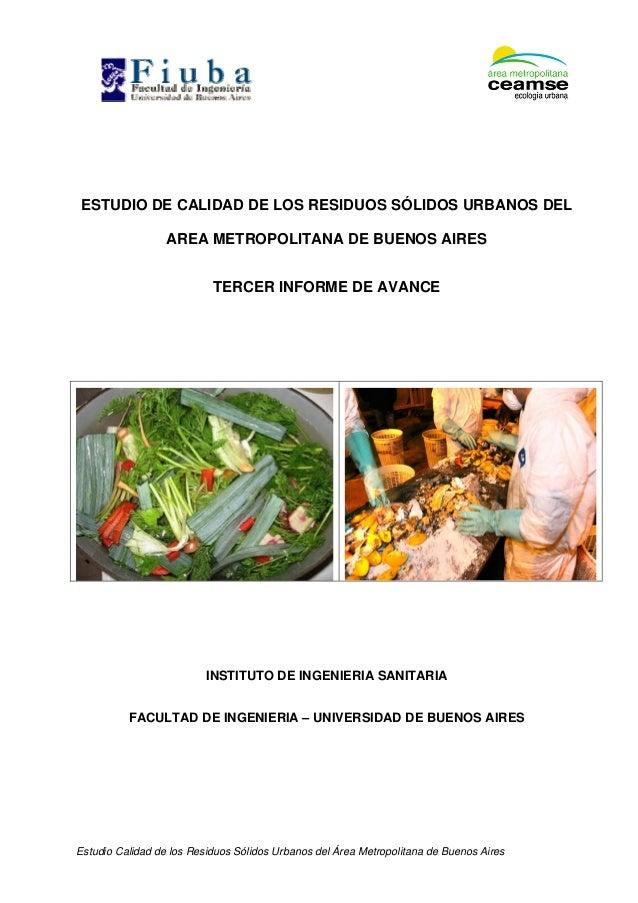 Estudio Calidad de los Residuos Sólidos Urbanos del Área Metropolitana de Buenos Aires ESTUDIO DE CALIDAD DE LOS RESIDUOS ...