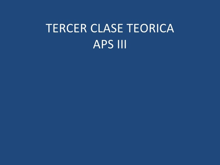 Tercera clase teorica APS III