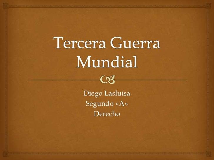 Diego LasluisaSegundo «A»   Derecho