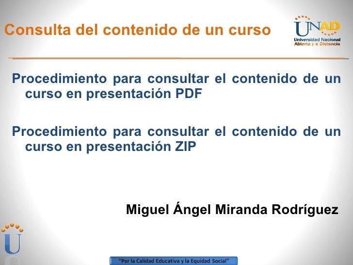 Consulta del contenido de un curso <ul><li>Procedimiento para consultar el contenido de un curso en presentación PDF </li>...