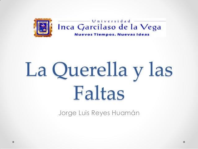 La Querella y las Faltas Jorge Luis Reyes Huamán