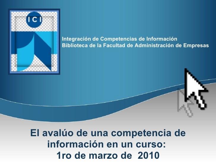 El avalúo de una competencia de información en un curso:  1ro de marzo de  2010
