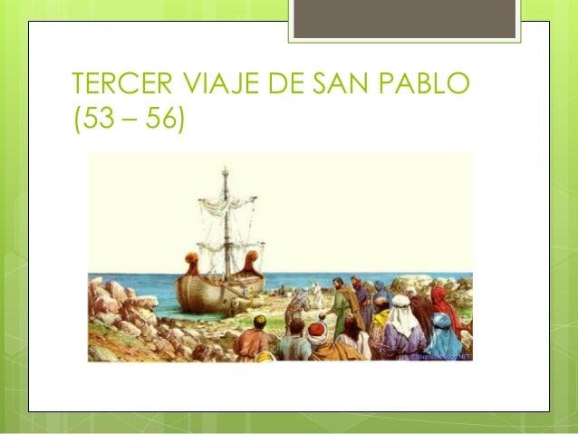TERCER VIAJE DE SAN PABLO(53 – 56)